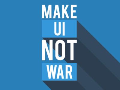 Make UI not war