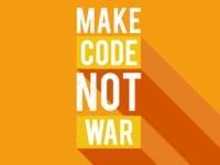 Make code not war