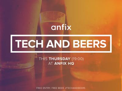 Anfix #TechAndBeers