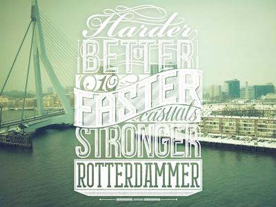 Harder better faster stronger rotterdammer typography rotterdam lettering vector 3d script handstyle vintage resuk