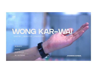 Wong Kar-Wai Website Concept hong kong wong kar wai wong kar-wai animation film filmmaker cinema movie uxdesign homepage website design uidesign