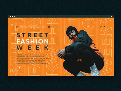 🔸 Street Fashion Week - Homepage clothes brand website design animation design frontend design streetwear orange fashion homepage
