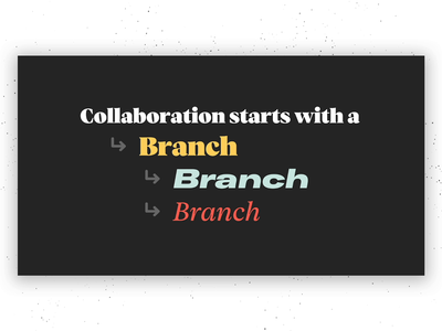 Collaboration starts with a branch animation promo video collaboration master merge branch git design product abstract