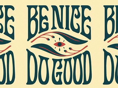 Do Good Be Nice typedesign type handlettering typography illustration lettering artist lettering art lettering graphic design customlettering