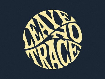 Leave No Trace typedesign design handlettering illustration graphic design typography lettering artist lettering art lettering customlettering