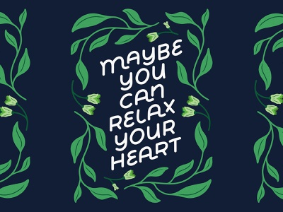 Maybe You Can Relax Your Heart type graphic design illustration typedesign typography handlettering lettering artist lettering art lettering customlettering