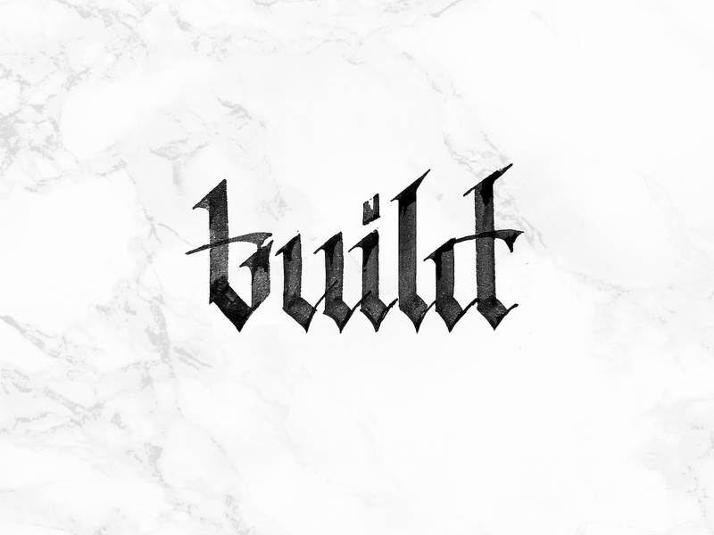 Build letters hand-written gothic hand-writing calligraphy