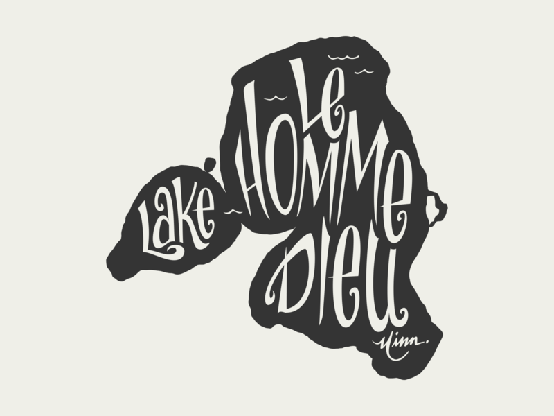 Lake Le Homme Dieu for Lakes Supply Co. lake life cabin life le homme dieu lake le homme dieu up north mn up north mn illustration t-shirt apparel minnesota outdoors lake handlettering fishing hand lettering