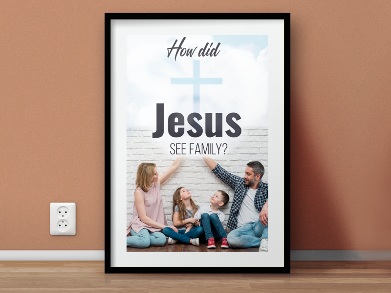How did Jesus see family poster concept family jesus design poster