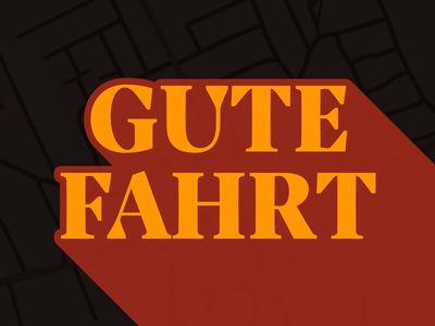 Gute Fahrt typography lettering dave bailey lost type map fart sticker german type