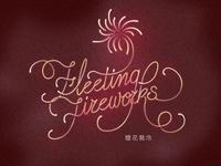 Fleeting Fireworks
