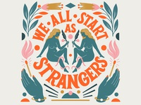 We All Starts As Strangers