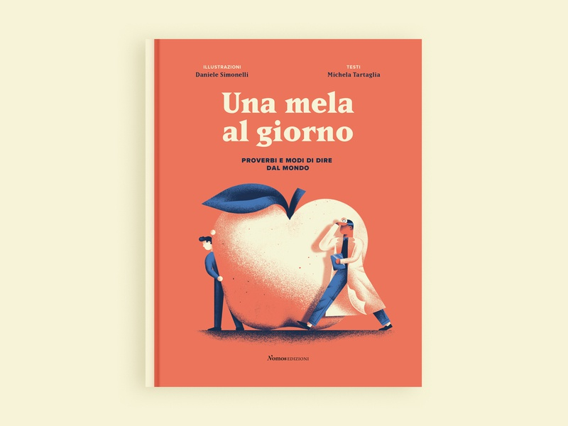 Una Mela Al Giorno - Book illustration book proverbs book illustrated book book cover book design texture dsgn illustration daniele simonelli