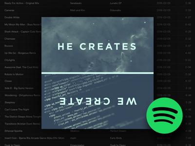 HE CREATES, WE CREATE  ( Spotify Playlist ) designers.mx designers mx listen songs music creativity creative album art album playlist spotify