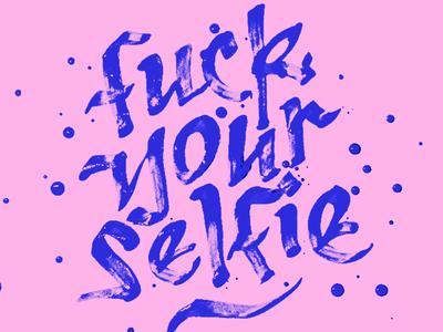 FuckYourSelfie