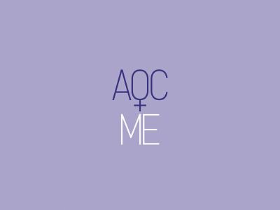 AOC + ME women female democrat occasio-cortez logo typography