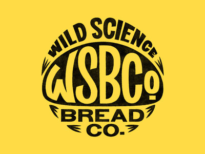 WILD SCIENCE BREAD CO. — NEW LOGO company bread science wild delivery sourdough pittsburgh diy typography branding logo