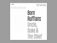 Born Ruffians – Uncle  Duke   The Chief