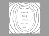 Dollar Signs – This Will Haunt Me