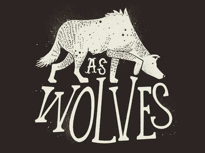 As Wolves wolf wolves illustration typography lettering black white black and white