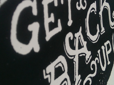 Get Back Up Screenprint screenprint black and white typography lettering