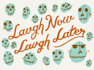 Laugh Now, Laugh Later red blue skull illustration lettering typography type