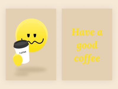 Have a good coffee