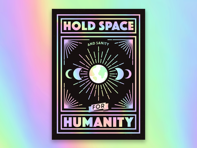 Hold space and sanity for humanity holdspaceandsanityforhumanity holdspaceforhumanity artdeco holographic vector poster card bethechangeyouwanttosee yogicats