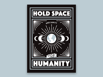 Hold space and sanity for humanity card design in grey holdspaceforhumanity bethechange jusum yogicats propaganda typography vector artdeco
