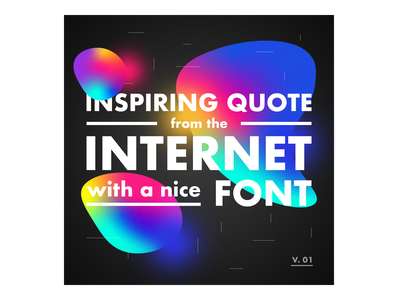 Inspiring quote ftom the internet with a nice font gradient graphic design abstract design inspiration quotes quote