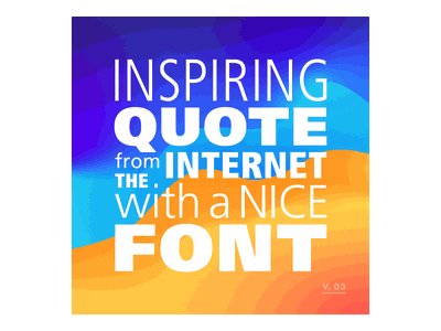 Inspiring quote ftom the internet with a nice font gradients quotes quote inspiration typography abstract design