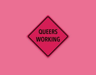 Queers working