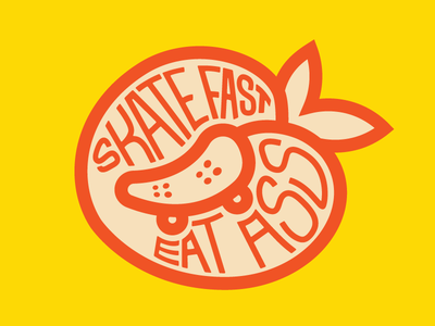 Skate fast, eat ass