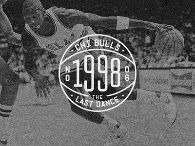 The Last Dance vintage badgedesign chicago bulls chicago athletics basketball badge retro type typography vector design