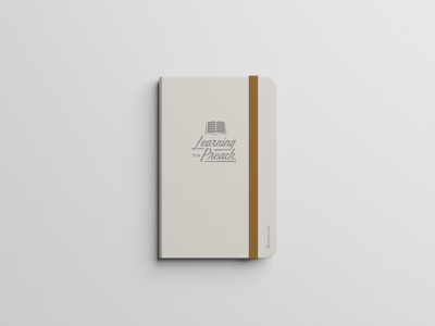 Learning to Preach Notebook podcast design podcast book bible swag notebook mockup handlettering script logo lettering typography illustration branding