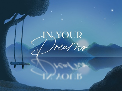 In Your Dreams swing sleep sermon series branding sermon illustration peaceful rest relax peace nature sky stars mountain lake mirror reflect reflection