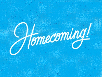 Homecoming bold bright fresh homecoming texture vector handlettered lettering monoline design typography illustration