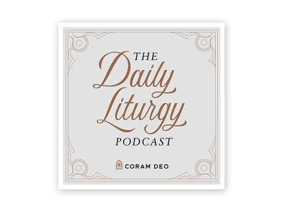 Daily Liturgy coram deo podcast graphic podcast handlettering script series lettering handlettered typography illustration