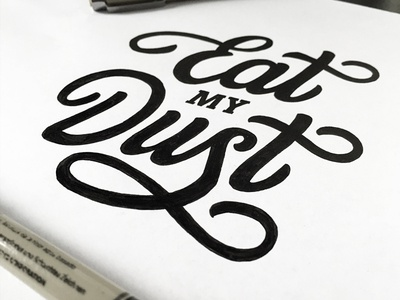Eat my Dust (Lettering process) cotton bureau tutorial pencil handwritten handtype lettering calligraphy typography logotype shirt cottonbureau hand