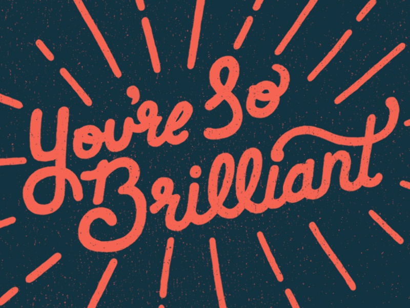 You're SO Brilliant lettering typography
