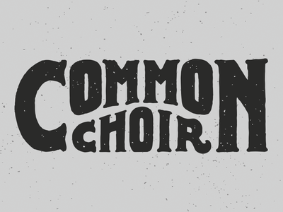 Common Choir music lettering band logo typography