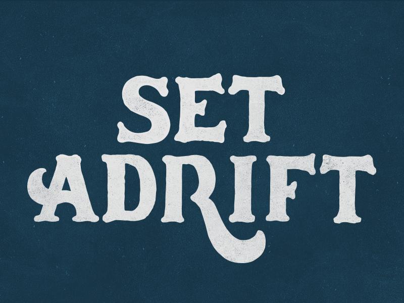 Set Adrift swash typography lettering
