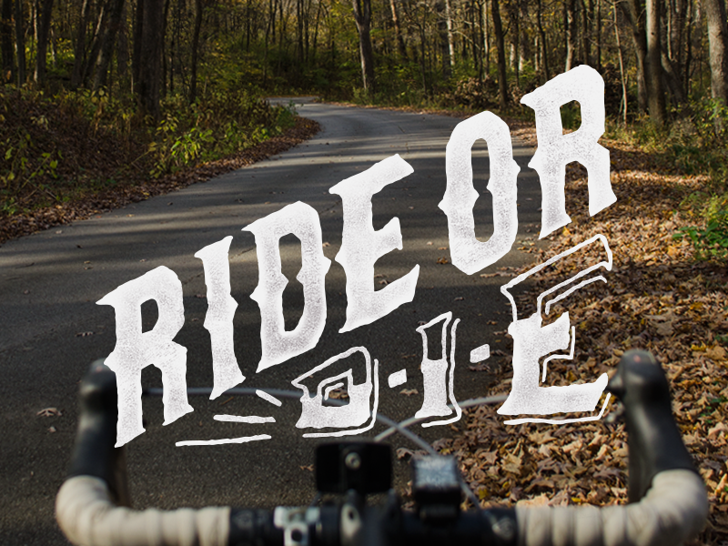 Ride or Die lettering typography season riding bicycle bike cycling die ride