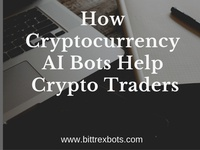 How Cryptocurrency Ai Bots Help Crypto Traders