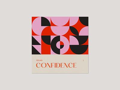 Feeling 1. Confidence digitaldrawing digitalart visual art visual design shape geometric illustration geometric art geometry typography vector illustrator design minimal illustration