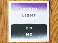 Bright Light Break on Me