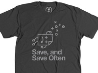 Save, and Save Often Shirt