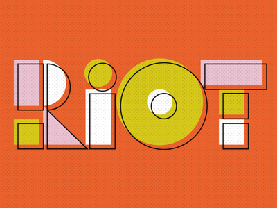 riot type wordmark square circle triangle typography bright texture geometric lettering riot