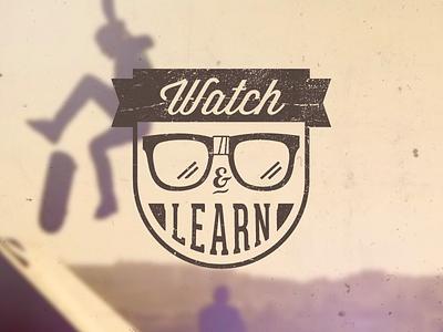 Watch & Learn logo logotype distressed grunge skate skateboard