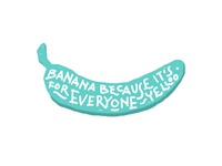 Banana for Everyone!